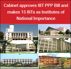 Cabinet approves IIIT PPP Bill and makes 15 IIITs as Institutes of National Importance