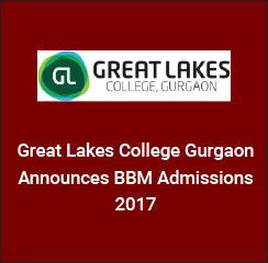 Great Lakes College Gurgaon Announces BBM Admissions 2017