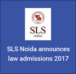 SLS Noida announces law admissions 2017