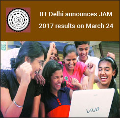 IIT Delhi announces JAM 2017 Results on March 24