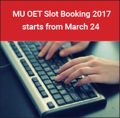 MU OET Slot Booking 2017 starts from March 24