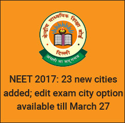 NEET 2017: 23 new cities added; edit exam city option available till March 27