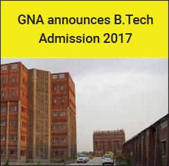 GNA University announces B.Tech Admission 2017