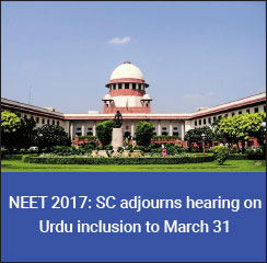 NEET 2017: Supreme Court adjourns hearing on Urdu inclusion to March 31