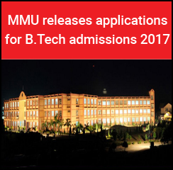 MMU releases applications for B.Tech admissions 2017
