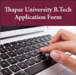 Thapar University B.Tech Application Form 2017