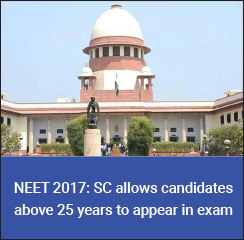 NEET 2017: SC allows candidates above 25 years to appear in exam