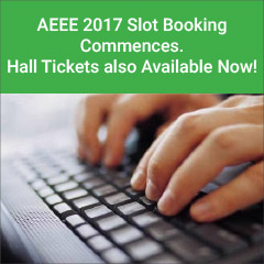 AEEE 2017 Slot Booking Commences, Hall Tickets also Available Now!