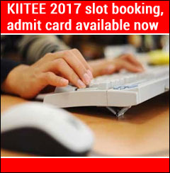 KIITEE 2017 slot booking, admit card available now