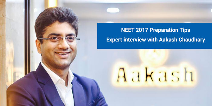 NEET 2017 Preparation Tips: Expert interview with Aakash Chaudhry