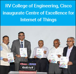 RV College of Engineering, Cisco inaugurate Centre of Excellence for Internet of Things
