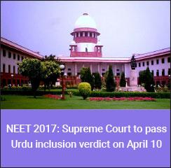 NEET 2017: Supreme Court to pass Urdu inclusion verdict on April 10