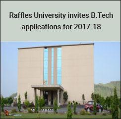 Raffles University invites B.Tech applications for 2017-18