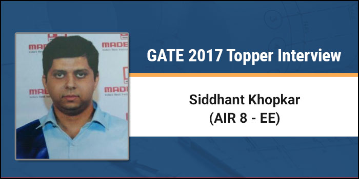 GATE 2017 Topper Interview: Mastering fundamentals and solving sample papers are crucial, says Siddhant Khopkar AIR 8 EE
