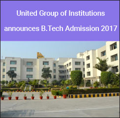 United Group of Institutions announces B.Tech Admission 2017