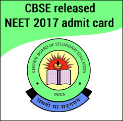 CBSE released NEET 2017 admit card