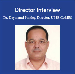 B-School Director Interview:  We assess MBA aspirants on their confidence and commitment level, Dr. Dayanand Pandey, Director, UPES CoMES