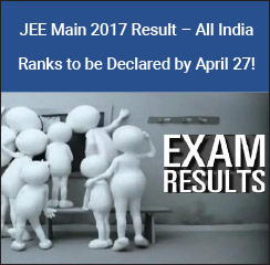 JEE Main 2017 Result – All India Ranks to be declared by