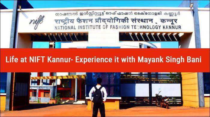 Life at NIFT Kannur- Experience it with Mayank Singh Bani