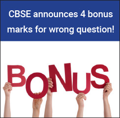 CBSE announces 4 bonus marks for wrong question!