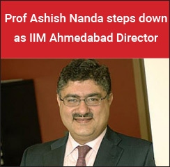 Prof Ashish Nanda steps down as IIM Ahmedabad Director