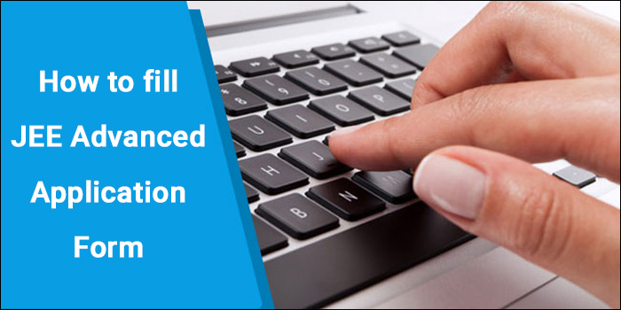 How to fill JEE Advanced Application Form 2017?