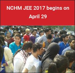 NCHM JEE 2017 begins on April 29