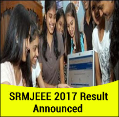 SRMJEEE 2017 Result Announced