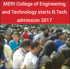 MERI College of Engineering and Technology starts B.Tech admission 2017