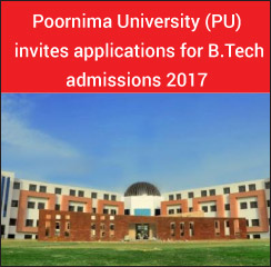 Poornima University (PU) invites applications for B.Tech admissions 2017