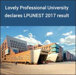 Lovely Professional University declares LPUNEST 2017 result