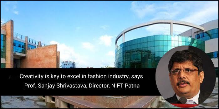 Creativity is key to excel in fashion industry, says Prof. Sanjay Shrivastava, Director, NIFT Patna