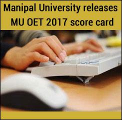 Manipal University releases MU OET 2017 score card