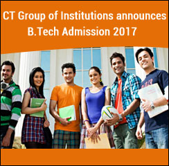 CT Group of Institutions announces B.Tech Admission 2017