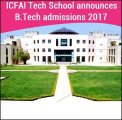 ICFAI Tech School announces B.Tech admissions 2017