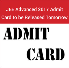 JEE Advanced 2017 Admit Card to be Released Tomorrow – May 10!