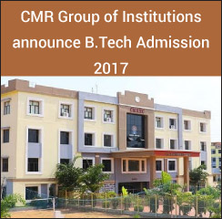 CMR Group of Institutions announces B.Tech Admission 2017