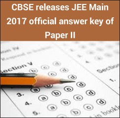 CBSE releases JEE Main 2017 official answer key of Paper II
