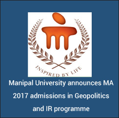 Manipal University announces MA 2017 admissions in Geopolitics and IR programme