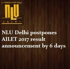 AILET 2017: NLU Delhi postpones result announcement by 6 days