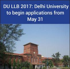DU LLB 2017: Delhi University to begin applications from May 31
