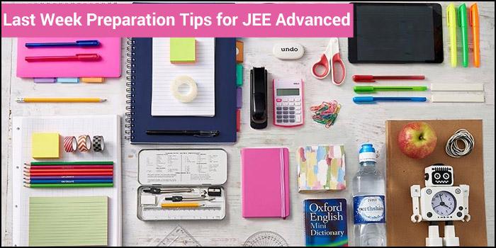 JEE Advanced 2018 Last Week Preparation Tips