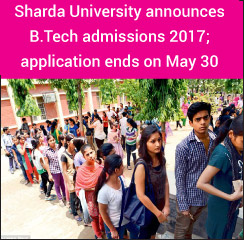 Sharda University announces B.Tech admissions 2017; application ends on May 30