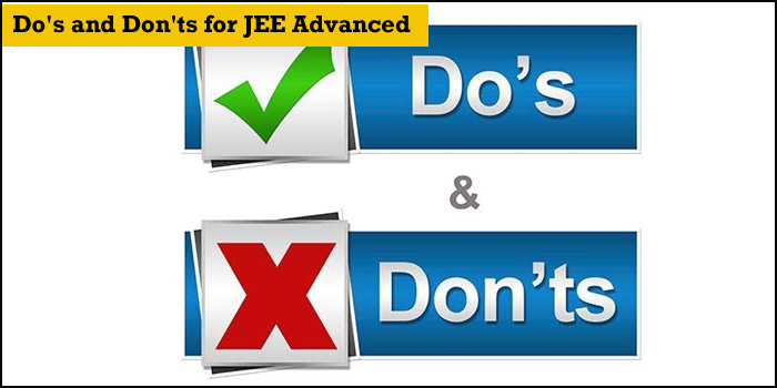 Do's and Don'ts for JEE Advanced 2018