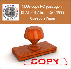 CLAT 2017: NLUs copy RC passage from CAT 1999 question paper