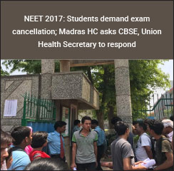NEET 2017: Madras HC issues notice to CBSE, Centre on question paper controversy