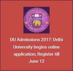 DU Admissions 2017: Delhi University begins online application; Register till June 12