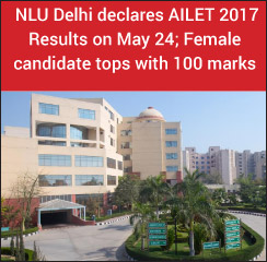 NLU Delhi declares AILET 2017 Results on May 24; Female candidate tops with 100 marks