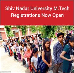 Shiv Nadar University M.Tech Registrations Now Open!