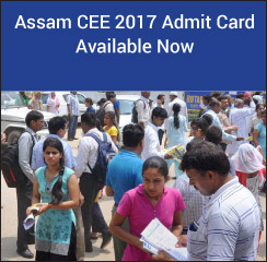 Assam CEE 2017 Admit Card Available Now!